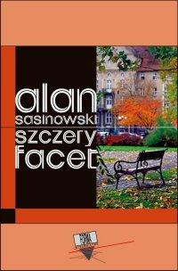 Szczery facet - Alan Sasinowski - ebook