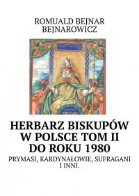 Herbarz biskupów wPolsce: tom II (doroku1980)