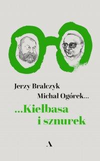 Kiełbasa i sznurek - prof. dr hab. Jerzy Bralczyk - ebook