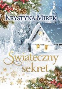 Świąteczny sekret - Krystyna Mirek - ebook