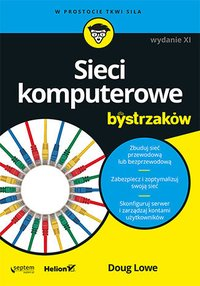 Sieci komputerowe dla bystrzaków. Wydanie XI - Doug Lowe - ebook