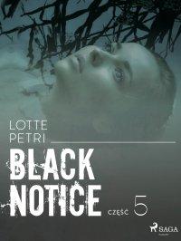 Black notice: część 5