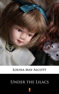 Under the Lilacs - Louisa May Alcott - ebook