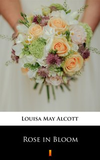 Rose in Bloom - Louisa May Alcott - ebook
