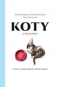 Koty zGrochowa, czyli omruczeniu wewnątrz