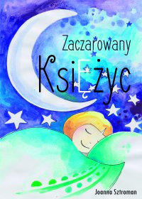 Zaczarowany księżyc - Joanna Sztroman - ebook