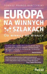 Europa na winnych szlakach - Tomasz Prange-Barczyński - ebook