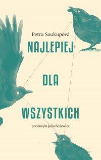 Najlepiej dla wszystkich - Petra Soukupova - ebook
