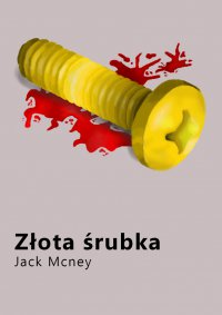 Złota śrubka - Jack McNey - ebook