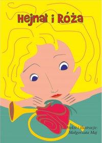 Hejnał i Róża - Małgorzata Maj - ebook
