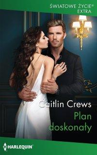 Plan doskonały - Caitlin Crews - ebook