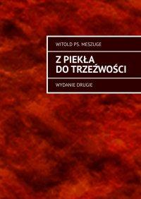 Zpiekła dotrzeźwości - Witold Meszuge - ebook