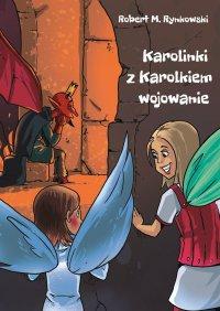 Karolinki zKarolkiem wojowanie - Robert Rynkowski - ebook