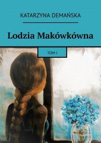 Lodzia Makówkówna - Katarzyna Demańska - ebook