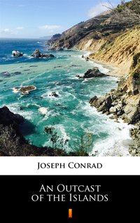 An Outcast of the Islands - Joseph Conrad - ebook