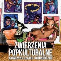 Zwierzenia popkulturalne - Katarzyna Czajka-Kominiarczuk - audiobook