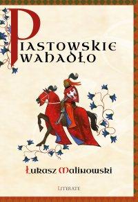 Piastowskie wahadło - Łukasz Malinowski - ebook