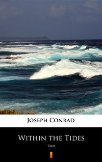 Within the Tides - Joseph Conrad - ebook