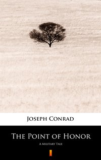The Point of Honor - Joseph Conrad - ebook