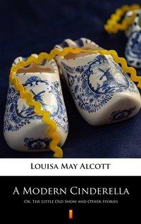 A Modern Cinderella - Louisa May Alcott - ebook