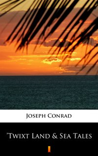 'Twixt Land & Sea Tales - Joseph Conrad - ebook