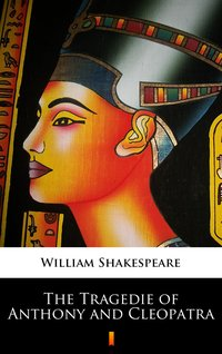 The Tragedie of Anthony and Cleopatra