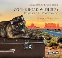 On the Road with Suzy: From Cat to Companion - Aleksandra Ziolkowska-Boehm - audiobook