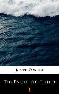 The End of the Tether - Joseph Conrad - ebook