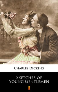 Sketches of Young Gentlemen - Charles Dickens - ebook