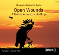 Open Wounds: A Native American Heritage - Aleksandra Ziolkowska-Boehm - audiobook