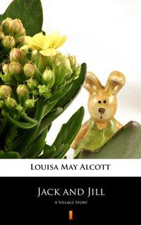 Jack and Jill - Louisa May Alcott - ebook