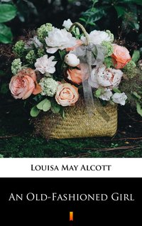 An Old-Fashioned Girl - Louisa May Alcott - ebook