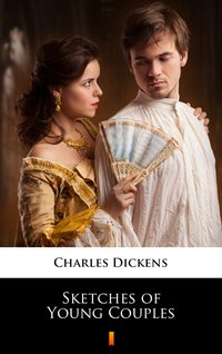 Sketches of Young Couples - Charles Dickens - ebook
