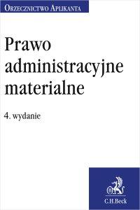 Prawo administracyjne materialne. Orzecznictwo Aplikanta. Wydanie 4