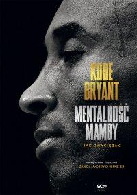 Kobe Bryant. Mentalność Mamby. Jak zwyciężać - Kobe Bryant - ebook