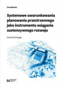 Systemowe uwarunkowania planowania przestrzennego jako instrumentu...