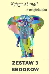 Księga dżungli z angielskim. Zestaw 3 ebooków. - Rudyard Kipling - ebook