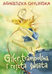 Giler, trampolina i reszta świata - Agnieszka Chylińska - ebook