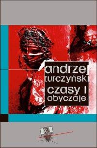 Czasy i obyczaje - Andrzej Turczyński - ebook
