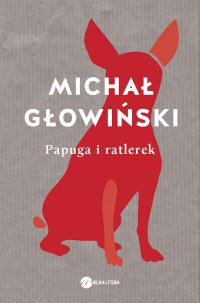 Papuga i ratlerek - Michał Głowiński - ebook