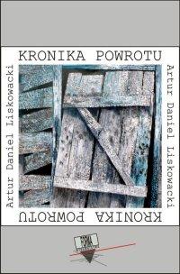 Kronika powrotu - Artur Daniel Liskowacki - ebook