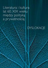 Literatura i kultura lat 60. XIX wieku między polityką a prywatnością - Urszula Kowalczuk - ebook