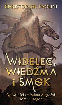 Widelec, Wiedźma i smok. Opowieści ze świata Alagaesii Tom 1: Eragon