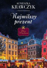Najmilszy prezent - Agnieszka Krawczyk - ebook