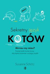 Sekretny język kotów - Susanne Schötz - ebook