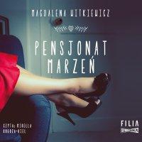 Pensjonat marzeń - Magdalena Witkiewicz - audiobook