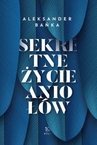 Sekretne życie aniołów - Aleksander Bańka - audiobook