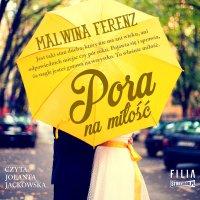 Pora na miłość - Malwina Ferenz - audiobook