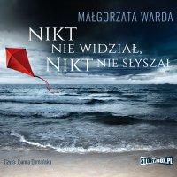 Nikt nie widział, nikt nie słyszał - Małgorzata Warda - audiobook