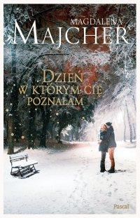 Dzień, w którym Cię poznałam - Magdalena Majcher - ebook